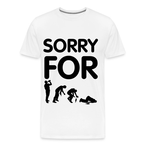 Sorry for Partying - Men's Premium T-Shirt