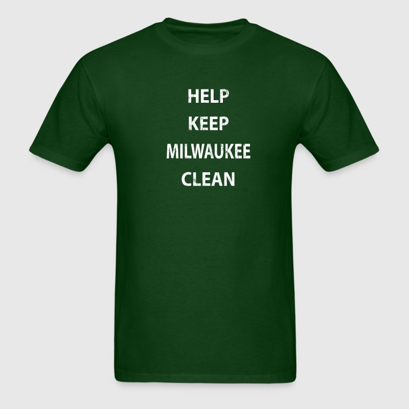 HELP KEEP MILWAUKEE CLEAN T-Shirts - Men's T-Shirt