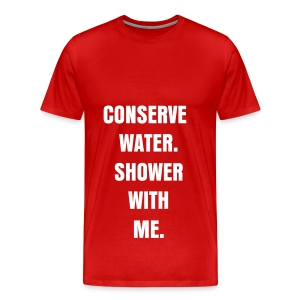CONSERVE WATER - WHITE FLEX/ANZEIGEN FONT - Men's Premium T-Shirt