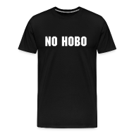 T-Shirts ~ Men's Premium T-Shirt ~ 'No Hobo' T-Shirt