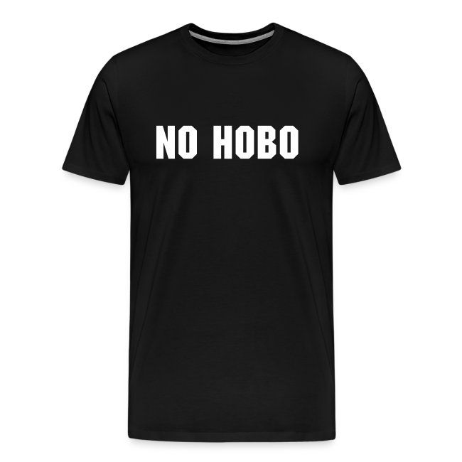 'No Hobo' T-Shirt