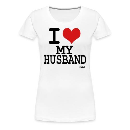 LOVE YOUR HUSBAND - Women's Premium T-Shirt