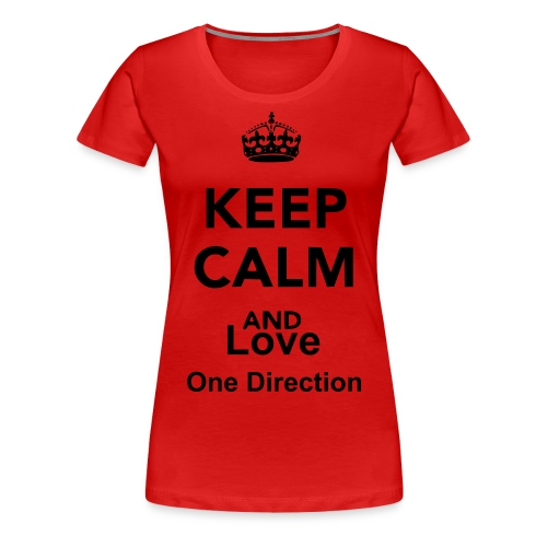 Keep Calm and Love One Direction - Women's Premium T-Shirt