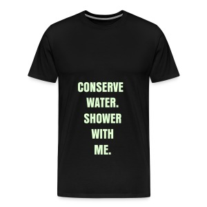 CONSERVE WATER - GLOW IN THE DARK SPECIALTY FLEX/ANZEIGEN FONT - Men's Premium T-Shirt