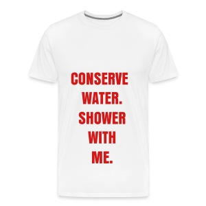 CONSERVE WATER - RED FLEX/ANZEIGEN FONT - Men's Premium T-Shirt