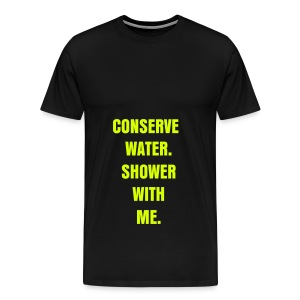 CONSERVE WATER - NEON YELLOW SPECIALTY FLEX/ANZEIGEN FONT - Men's Premium T-Shirt