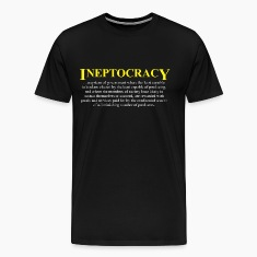 Ineptocracy definition T-Shirts