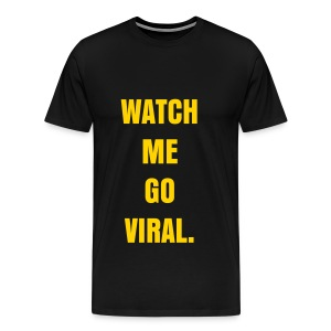 WATCH ME GO VIRAL - GOLD FLEX/ANZEIGEN FONT - Men's Premium T-Shirt