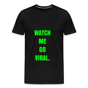 WATCH ME GO VIRAL - NEON GREEN SPECIALTY FLEX/ANZEIGEN FONT - Men's Premium T-Shirt