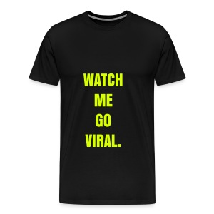 WATCH ME GO VIRAL - NEON YELLOW SPECIALTY FLEX/ANZEIGEN FONT - Men's Premium T-Shirt