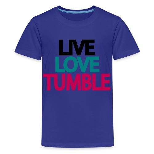 Live Love Tumble Kids - Kids' Premium T-Shirt