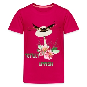 Totally Uppish - Kids' Premium T-Shirt