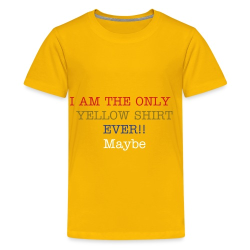 The One And ONLY! YELLOW SHIRT... maybe not the only one... - Kids' Premium T-Shirt