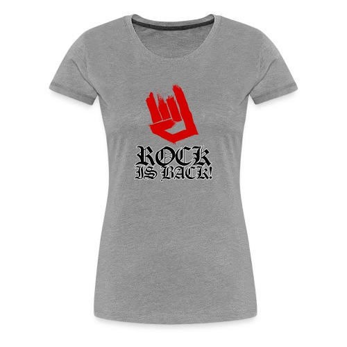 Rock Is Back - Women's Premium T-Shirt