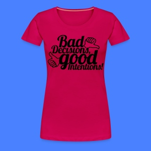 Bad Decisions Good Intentions Women's T-Shirts - stayflyclothing.com - Women's Premium T-Shirt