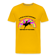 T-Shirts ~ Men's Premium T-Shirt ~ I Was a Gay Cowboy Before It Was Cool T-Shirt (Heavy Weight Men's Tee)