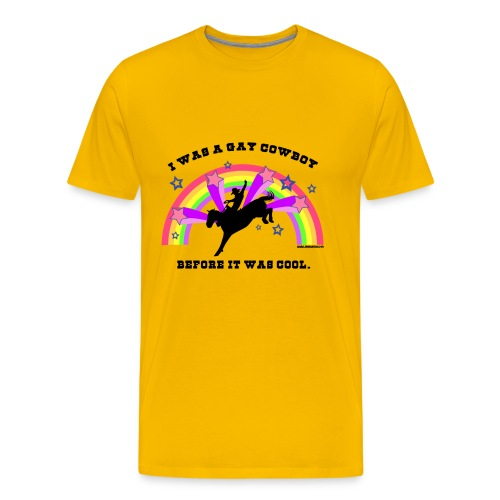 I Was a Gay Cowboy Before It Was Cool T-Shirt (Heavy Weight Men's Tee) - Men's Premium T-Shirt