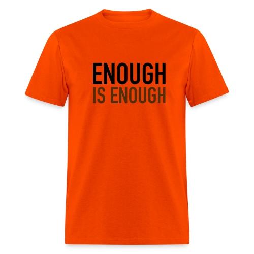 Enough is Enough T-Shirt Black and Brown on Orange Tee - Men's T-Shirt