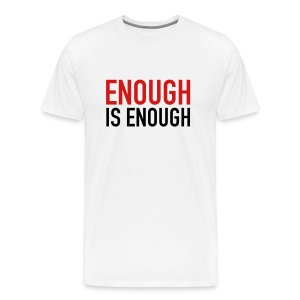 Enough is Enough T-Shirt Red and Black on White Tee - Men's Premium T-Shirt