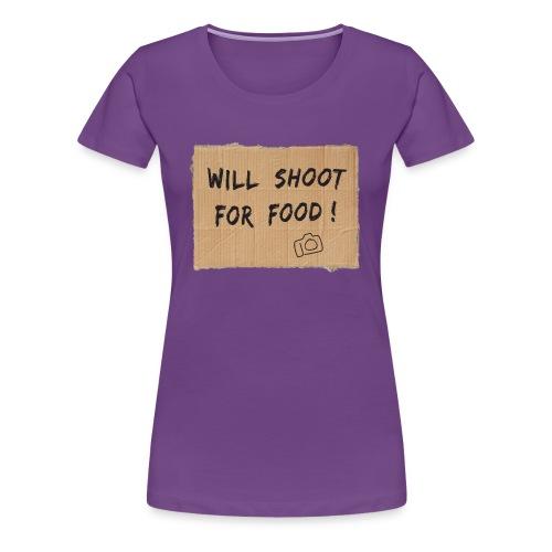 Will Shoot For Food - Women's Premium T-Shirt
