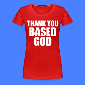 Thank You Based God Women's T-Shirts - stayflyclothing.com - Women's Premium T-Shirt
