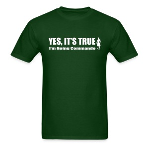 Yes, It's True. I'm Going Commando. - Men's T-Shirt