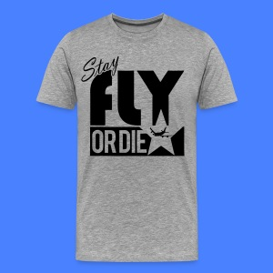 Stay Fly Or Die T-Shirts - stayflyclothing.com - Men's Premium T-Shirt
