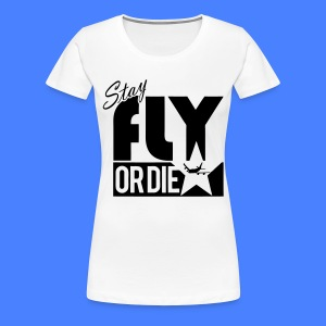Stay Fly Or Die Women's T-Shirts - stayflyclothing.com - Women's Premium T-Shirt