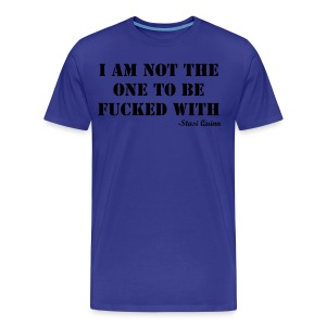 Not to be fucked with - Men's Premium T-Shirt