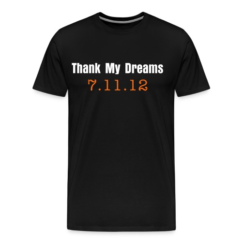 Thank My dreams  - Men's Premium T-Shirt