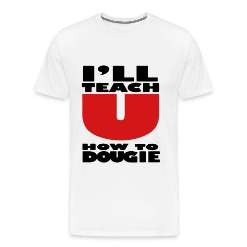 T$$C Teach U How To Dougie Tee - Men's Premium T-Shirt