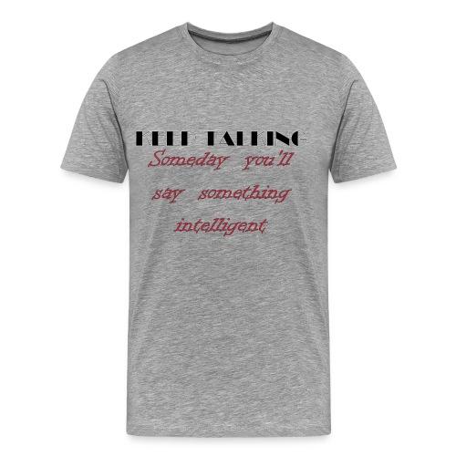 Keep Talking Men's T-Shirt - Men's Premium T-Shirt