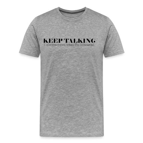 I Always Yawn When I'm Interested Men's T-Shirt - Men's Premium T-Shirt