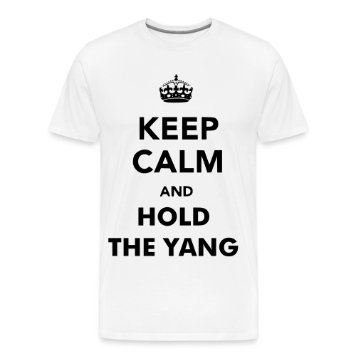 Hold The Yang (Keep Calm And) - Men's Premium T-Shirt