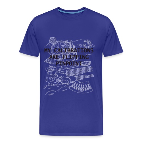 My Calculations are Flipping Pinpoint - Safety Not Guaranteed | Robot Plunger - Men's Premium T-Shirt