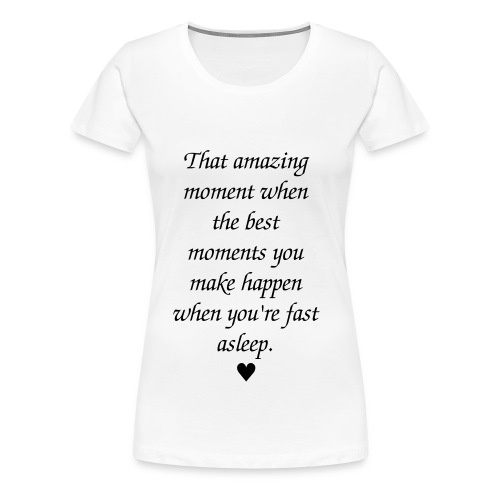 Quotes ♥ - Women's Premium T-Shirt