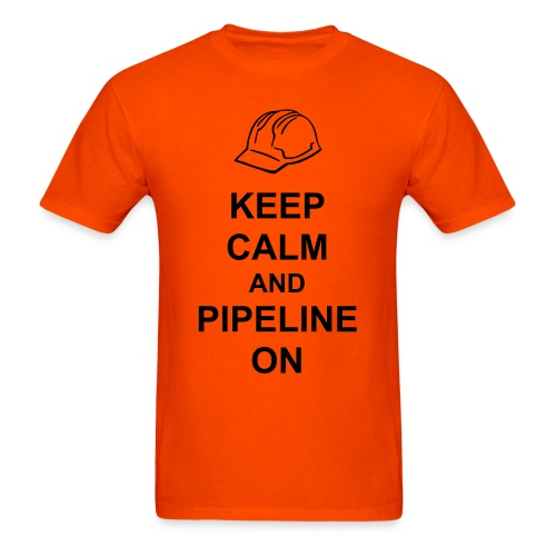 Keep Calm and Pipeline On - Men's T-Shirt