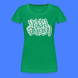Yeah Buddy Women's T-Shirts - stayflyclothing.com - Women's Premium T-Shirt