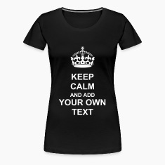 Keep Calm and carry on crown VECTOR READY TO ADD YOUR OWN TEXT TO PERSONALIZE Women's T-Shirts