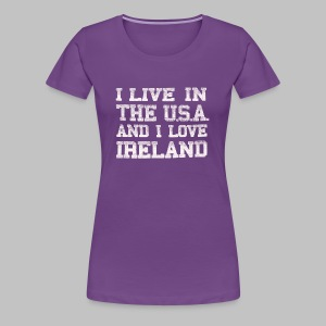 Live In USA Love Ireland - Women's Premium T-Shirt
