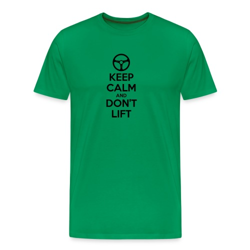 Keep Calm and Don't Lift (black text) - Men's Premium T-Shirt