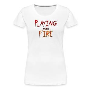Playing with Fire women 1 - Women's Premium T-Shirt