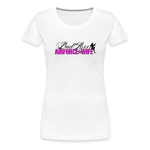 BadAss Air Force Wife - Women's Premium T-Shirt