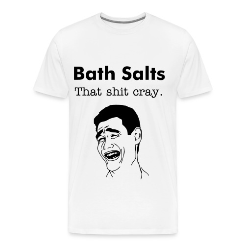 Bath Salts (That shit cray) - Men's Premium T-Shirt