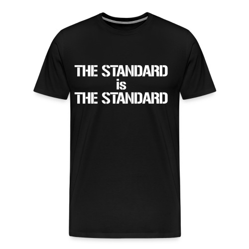 The Standard is the Standard Black - Men's Premium T-Shirt
