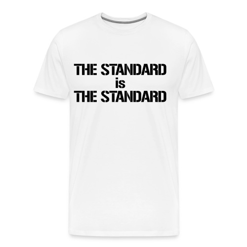 The Standard is the Standard White - Men's Premium T-Shirt