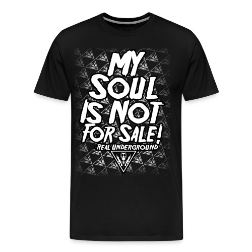 MY SOUL IS NOT FOR SALE 3X AND UP SHIRT - Men's Premium T-Shirt