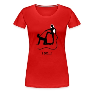 I Do... ! T-Shirt - Women's Premium T-Shirt