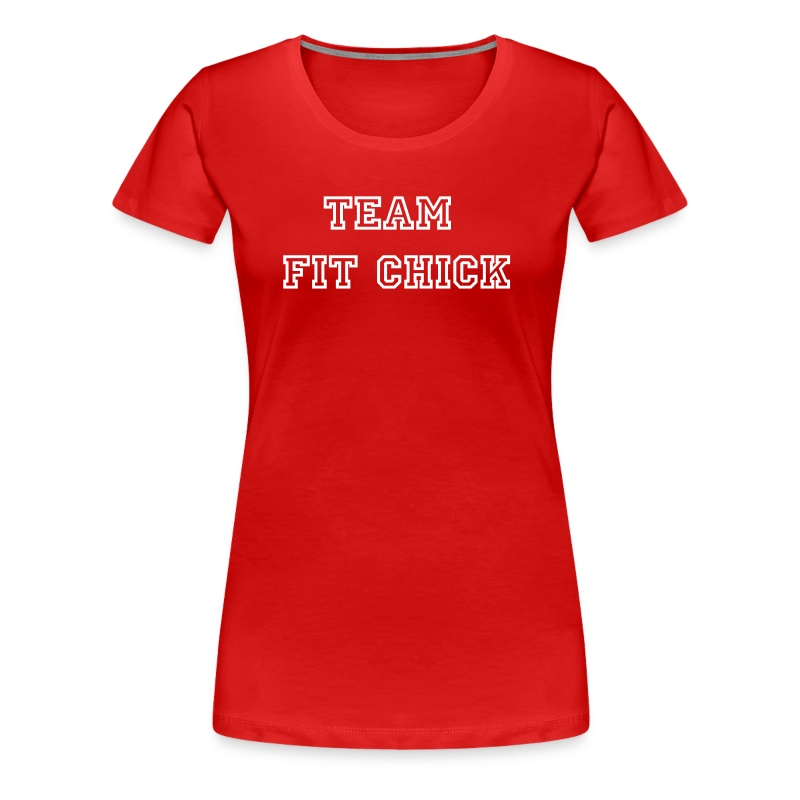 Team Fit Chick  Classic Fit Tee - Women's Premium T-Shirt