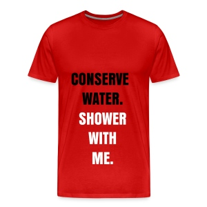 CONSERVE WATER - BLACK AND WHITE FLEX/ANZEIGEN FONT - Men's Premium T-Shirt